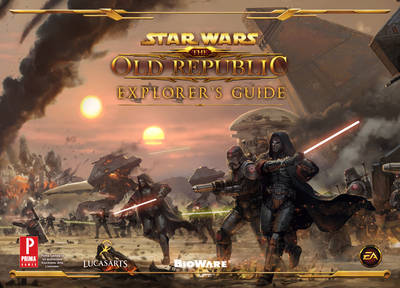 Star Wars the Old Republic Explorer's Guide: Prima's Official Game Guide (Paperback)