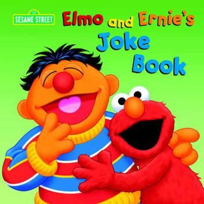 Elmo and Ernie's Joke Book: Sesame Street (Board book)