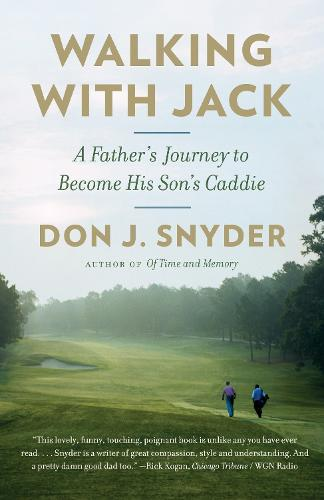 Walking with Jack: A Father's Journey to Become His Son's Caddie (Paperback)