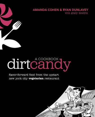 Dirt Candy: A Cookbook (Paperback)