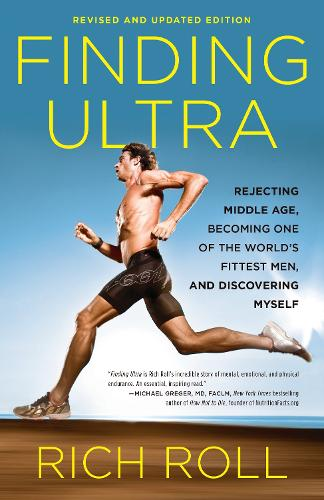 Finding Ultra, Edition: Rejecting Middle Age, Becoming One of the World's Fittest Men, and Discovering Myself (Paperback)
