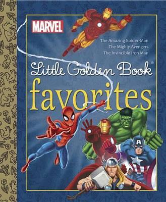 Marvel Little Golden Book Favorites: The Amazing Spider-man/Mighty Ave (Hardback)