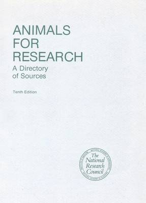 Animals for Research: A Directory of Sources, Tenth Edition and Supplement (Paperback)