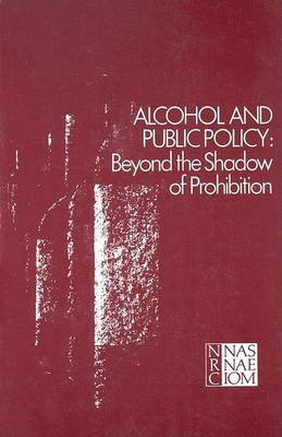 Alcohol and Public Policy: Beyond the Shadow of Prohibition (Paperback)