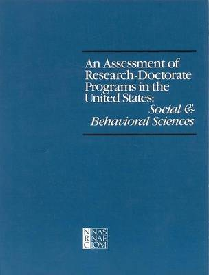 An Assessment of Research Doctorate Programs in the United States: Social and Behavioural Sciences: Social and Behavioral Sciences (Paperback)