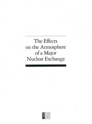 The Effects on the Atmosphere of a Major Nuclear Exchange (Paperback)