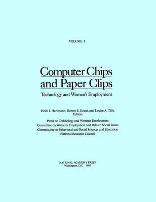 Computer Chips and Paper Clips: Technology and Women's Employment, Volume I (Paperback)