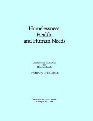 Homelessness, Health, and Human Needs (Paperback)