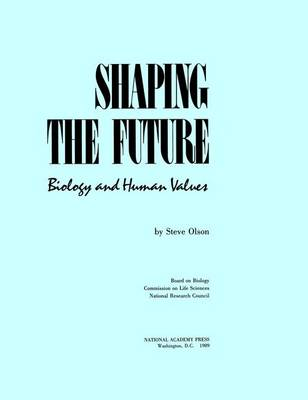 Shaping the Future: Biology and Human Values (Hardback)