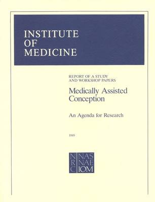 Medically Assisted Conception: An Agenda for Research (Paperback)