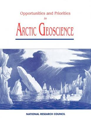 Opportunities and Priorities in Arctic Geoscience (Paperback)