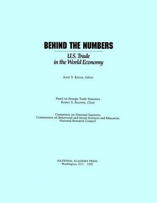 Behind the Numbers: U.S. Trade in the World Economy (Hardback)