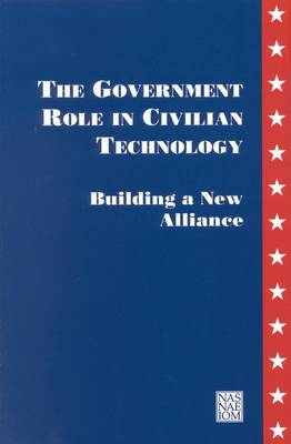 The Government Role in Civilian Technology: Building a New Alliance (Paperback)