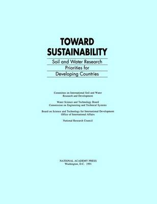Toward Sustainability: Soil and Water Research Priorities for Developing Countries (Paperback)