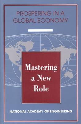 Mastering a New Role: Shaping Technology Policy for National Economic Performance (Paperback)