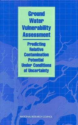 Ground Water Vulnerability Assessment: Predicting Relative Contamination Potential Under Conditions of Uncertainty (Hardback)