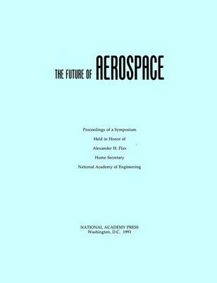 The Future of Aerospace (Paperback)