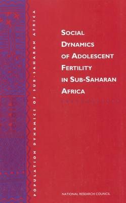 Social Dynamics of Adolescent Fertility in Sub-Saharan Africa (Paperback)