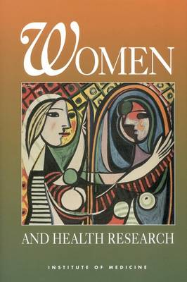 Women and Health Research: Ethical and Legal Issues of Including Women in Clinical Studies, Volume 1 (Hardback)