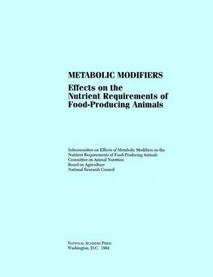Metabolic Modifiers: Effects on the Nutrient Requirements of Food-Producing Animals (Paperback)