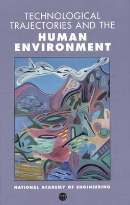 Technological Trajectories and the Human Environment (Hardback)