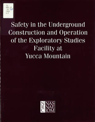 Safety in the Underground Construction and Operation of the Exploratory Studies Facility at Yucca Mountain (Paperback)