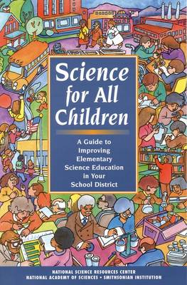 Science for All Children: A Guide to Improving Elementary Science Education in Your School District (Paperback)