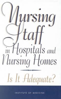 Nursing Staff in Hospitals and Nursing Homes: Is It Adequate? (Paperback)