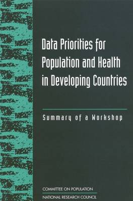 Data Priorities for Population and Health in Developing Countries: Summary of a Workshop (Paperback)