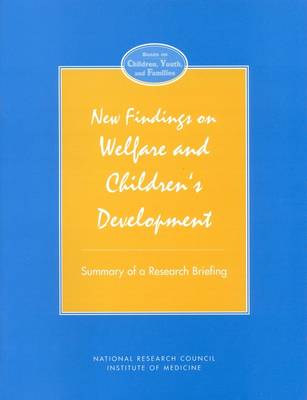New Findings on Welfare and Children's Development: Summary of a Research Briefing (Paperback)