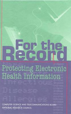 For the Record: Protecting Electronic Health Information (Hardback)