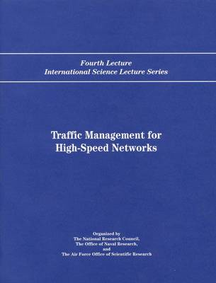 Traffic Management for High-Speed Networks: Fourth Lecture International Science Lecture Series (Paperback)