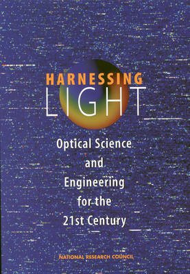 Harnessing Light: Optical Science and Engineering for the 21st Century (Paperback)