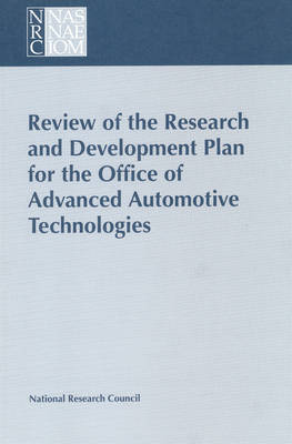 Review of the Research and Development Plan for the Office of Advanced Automotive Technologies (Paperback)