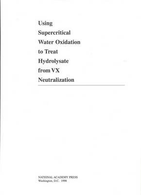 Using Supercritical Water Oxidation to Treat Hydrolysate from VX Neutralization (Paperback)