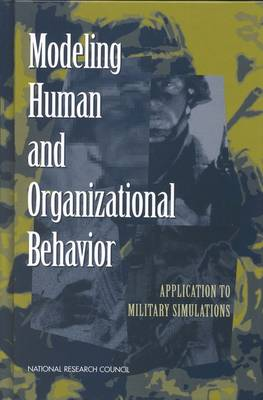 Modeling Human and Organizational Behavior: Application to Military Simulations (Paperback)