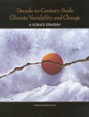 Decade-to-Century-Scale Climate Variability and Change: A Science Strategy (Paperback)