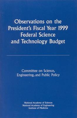 Observations on the President's Fiscal Year 1999 Federal Science and Technology Budget (Paperback)