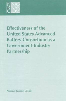 Effectiveness of the United States Advanced Battery Consortium as a Government-Industry Partnership (Paperback)