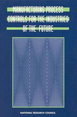 Manufacturing Process Controls for the Industries of the Future (Paperback)