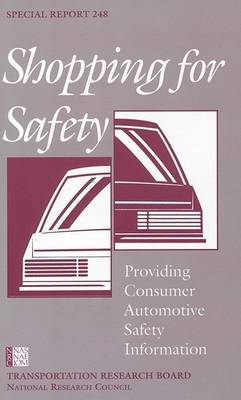 Shopping for Safety: Special Report 248: Providing Consumer Automotive Safety Information (Paperback)