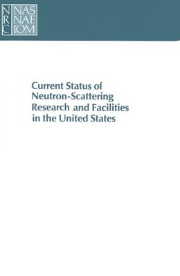 Current Status of Neutron-Scattering Research and Facilities in the United States (Paperback)
