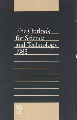 The Outlook for Science and Technology 1985 (Paperback)