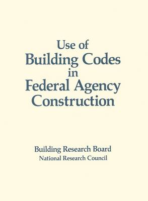 Use of Building Codes in Federal Agency Construction (Paperback)