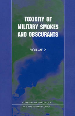 Toxicity of Military Smokes and Obscurants: Volume 2 (Paperback)