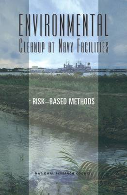 Environmental Cleanup at Navy Facilities: Risk-Based Methods (Paperback)