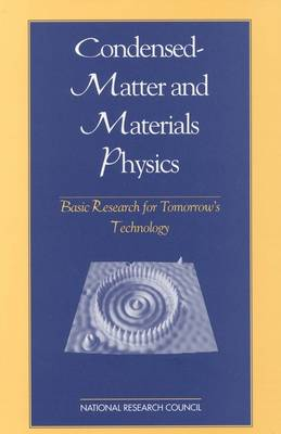 Condensed-Matter and Materials Physics: Basic Research for Tomorrow's Technology (Paperback)
