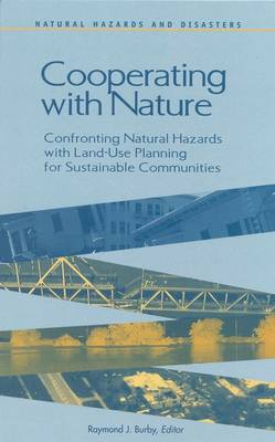 Cooperating with Nature: Confronting Natural Hazards with Land-Use Planning for Sustainable Communities (Hardback)