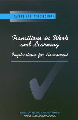 Transitions in Work and Learning: Implications for Assessment (Paperback)