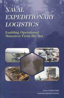 Naval Expeditionary Logistics: Enabling Operational Maneuver from the Sea (Paperback)